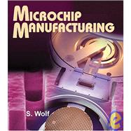 Microchip Manufacturing by Wolf, Stanley, 9780961672188