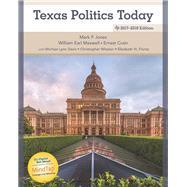 Texas Politics Today 2017-2018 Edition by Jones, Mark; Maxwell, William Earl; Crain, Ernest; Davis, Morhea Lynn; Wlezein, Christopher, 9781305952188
