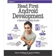 Head First Android Development by Griffiths, Dawn; Griffiths, David, 9781449362188