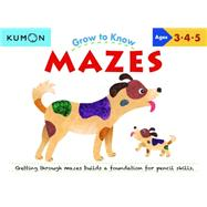 Grow to Know Mazes by Kumon, 9781941082188