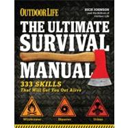 The Ultimate Survival Manual (Outdoor Life); Urban Adventure - Wilderness Survival - Disaster P by Rich Johnson, 9781616282189