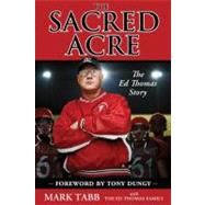The Sacred Acre: The Ed Thomas Story by Tabb, Mark; Ed Thomas Family (CON); Dungy, Tony, 9780310332190