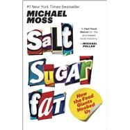 Salt Sugar Fat by MOSS, MICHAEL, 9780812982190