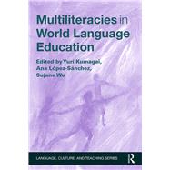 Multiliteracies in World Language Education by KUMAGAI; YURI, 9781138832190