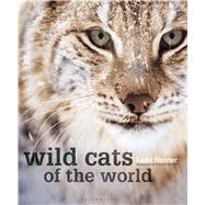 Wild Cats of the World by Hunter, Luke, 9781472912190