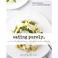 Eating Purely by Stein, Elizabeth; Brown, Bobbi, 9781634502191