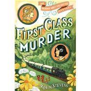 First Class Murder by Stevens, Robin, 9781481422192