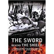 The Sword Behind the Shield by Szamveber, Norbert; Biro, Blanka Galne; Hammond, Derik, 9781909982192