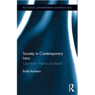 Society in Contemporary Laos: Capitalism, Habitus and Belief by Rehbein; Boike, 9780415342193