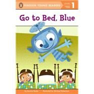 Go to Bed, Blue by Bader, Bonnie; Robertson, Michael, 9780448482194