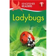 Kingfisher Readers L1: Ladybugs by Feldman, Thea, 9780753472194