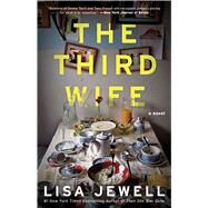 The Third Wife A Novel by Jewell, Lisa, 9781476792194