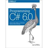 Programming C# 6.0 by Griffiths, Ian, 9781491922194