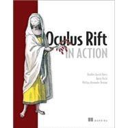 Oculus Rift in Action by Davis, Bradley Austin; Bryla, Karen; Benton, Philips Alexander, 9781617292194