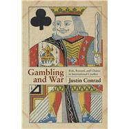 Gambling and War by Conrad, Justin, 9781682472194
