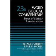 Song of Songs and Lamentations by Garrett, Duane; House, Paul R.; Metzger, Bruce M.; Hubbard, David Allen; Barker, Glenn W., 9780310522195