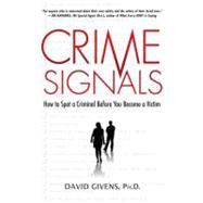 Crime Signals How to Spot a Criminal Before You Become a Victim by Givens, David, 9780312362195