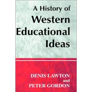 A History of Western Educational Ideas by Gordon; Peter, 9780713002195