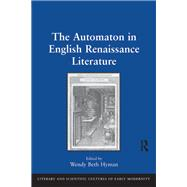 The Automaton in English Renaissance Literature by Hyman,Wendy Beth, 9781138262195