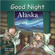 Good Night Alaska by Gamble, Adam; Jasper, Mark; Kelly, Cooper, 9781602192195