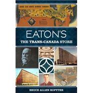 Eaton's by Kopytek, Bruce Allen, 9781626192195