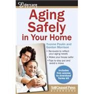 Aging Safely in Your Home by Poulin, Yvonne; Morrison, Gordon, 9781770402195