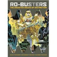 Ro-Busters The Disaster Squad of Distinction by Mills, Pat; Moore, Alan; Gibbons, Dave; Talbot, Bryan, 9781781082195
