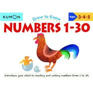 Grow to Know Numbers 1-30 by Kumon, 9781941082195