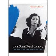 The Real Real Thing: The Model in the Mirror of Art by Steiner, Wendy, 9780226772196