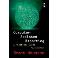 Computer-Assisted Reporting: A Practical Guide by Houston; Brant, 9780765642196