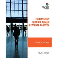 Employment Law for Human Resource Practice by Walsh, David J., 9781111972196
