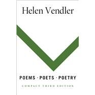 Poems, Poets, Poetry An Introduction and Anthology, Compact Edition by Vendler, Helen, 9781457652196