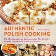 Authentic Polish Cooking by Dworak, Marianna, 9781510702196