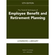 Tools and Techniques of Employee Benefit and Retirement Planning by Leimberg, Stephen; McFadden, John, 9781936362196