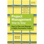 Project Management Step by Step How to Plan and Manage a Highly Successful Project by Newton, Richard, 9781292142197