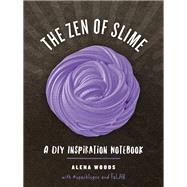 The Zen of Slime by Woods, Alena; @Sparklygoo, 9781682682197