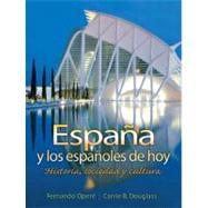 España y los españoles de hoy Historia, sociedad y cultura by Opere, Fernando; Douglass, Carrie B., 9780131922198