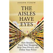The Aisles Have Eyes by Turow, Joseph, 9780300212198