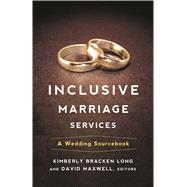 Inclusive Marriage Services by Long, Kimberly Bracken; Maxwell, David, 9780664262198
