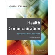 Health Communication From Theory to Practice by Schiavo, Renata, 9781118122198