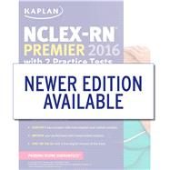 NCLEX-RN Premier 2016 With 2 Practice Tests by Kaplan, 9781506202198