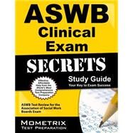 ASWB Clinical Exam Secrets Study Guide : ASWB Test Review for the Association of Social Work Boards Exam by Association of Social Work Boards Exam, 9781609712198