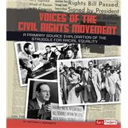 Voices of the Civil Rights Movement: A Primary Source Exploration of the Struggle for Racial Equality by Mortensen, Lori, 9781491422199