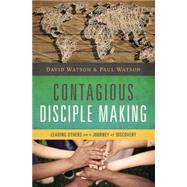 Contagious Disciple-Making by Watson, David L.; Watson, Paul D., 9780529112200