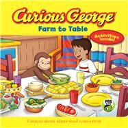 Curious George Farm to Table by Rey, H. A., 9780544652200