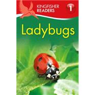 Kingfisher Readers L1: Ladybugs by Feldman, Thea, 9780753472200