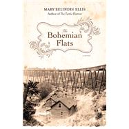 The Bohemian Flats by Ellis, Mary Relindes, 9780816692200