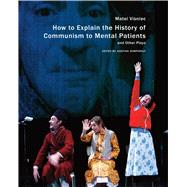 How to Explain the History of Communism to Mental Patients and Other Plays by Visniec, Matéi; Komporaly, Jozefina, 9780857422200