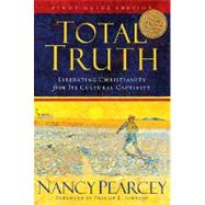 Total Truth : Liberating Christianity from Its Cultural Captivity by Pearcey, Nancy, 9781433502200