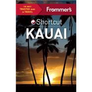 Frommer's Shortcut Kauai by Cooper, Jeanne; Wianecki, Shannon, 9781628872200